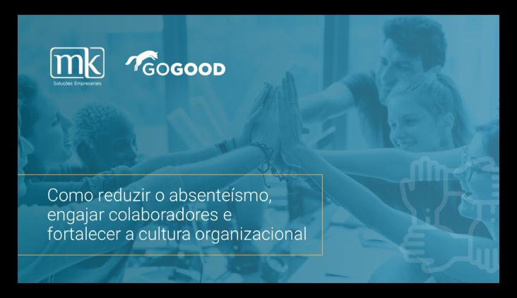 omo reduzir o absenteísmo, engajar colaboradores e fortalecer a cultura organizacional